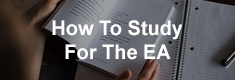 How To Study For The EA